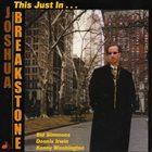 JOSHUA BREAKSTONE This Just In album cover