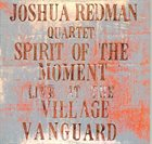JOSHUA REDMAN Spirit Of The Moment (Live At The Village Vanguard) album cover