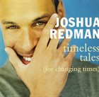 JOSHUA REDMAN Timeless Tales (For Changing Times) album cover
