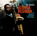 JOSHUA REDMAN Wish album cover