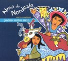 JOVINO SANTOS NETO Alma Do Nordeste (Soul of the Northeast ) album cover
