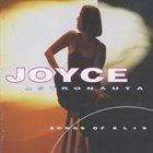 JOYCE MORENO Astronauta - Canções De Elis album cover