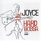 JOYCE MORENO Hard Bossa album cover