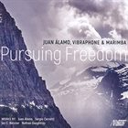 JUAN ALAMO Pursuing Freedom album cover
