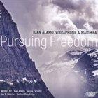 JUAN ALAMO Pursuing Freedom album cover