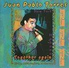 JUAN PABLO TORRES Together Again (Juntos Otra Vez) (feat. Chucho Valdes, Arturo Sandoval) album cover