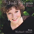 JUDI SILVANO Judi Silvano With Michael Abene : My Dance album cover