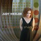 JUDY WEXLER Dreams & Shadows album cover