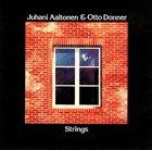 JUHANI AALTONEN Juhani Aaltonen & Otto Donner : Strings album cover