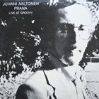 JUHANI AALTONEN Prana - Live At Groovy album cover