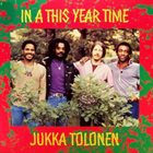JUKKA TOLONEN In A This Year Time album cover
