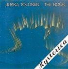 JUKKA TOLONEN The Hook / Hysterica album cover