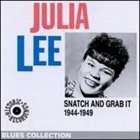 JULIA LEE Snatch and Grab It: 1944-1949 album cover