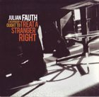 JULIAN FAUTH Everybody Ought To Treat A Stranger Right album cover