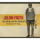 JULIAN FAUTH The Weak & The Wicked (The Hard & The Strong) album cover