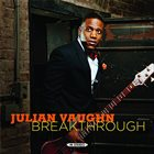 JULIAN VAUGHN Breakthrough album cover