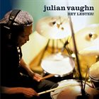 JULIAN VAUGHN Hey Lester! album cover