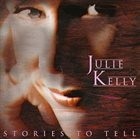JULIE KELLY Stories to Tell album cover