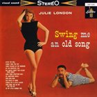 JULIE LONDON Swing Me an Old Song album cover