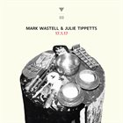 JULIE TIPPETTS Mark Wastell & Julie Tippetts : 17.1.17 album cover