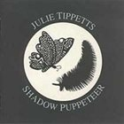 JULIE TIPPETTS Shadow Puppeteer album cover