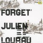 JULIEN LOURAU Forget album cover