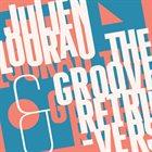 JULIEN LOURAU Julien Lourau & The Groove Retrievers album cover