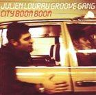 JULIEN LOURAU Julien Lourau Groove Gang : City Boom Boom album cover