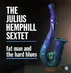 JULIUS HEMPHILL Fat Man and the Hard Blues album cover