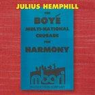 JULIUS HEMPHILL Julius Hemphill (1938 - 1995) : The Boyé Multi-National Crusade for Harmony (Box Set) album cover