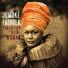 JUMOKÉ  FASHOLA The Condition of Being A Woman album cover
