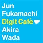 JUN FUKAMACHI Digit Cafe album cover