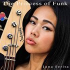 JUNA SERITA The Princess Of Funk album cover
