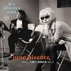 JUNE BISANTZ It's Always You: June Bisantz Sings Chet Baker, Vol. 2 album cover