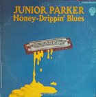JUNIOR PARKER Honey-Drippin' Blues album cover