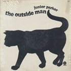 JUNIOR PARKER The Outside Man (aka Love Ain't Nothin' But A Business Goin' On) album cover