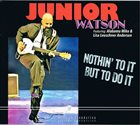 JUNIOR WATSON Junior Watson Featuring Alabama Mike & Lisa Leuschner Andersen : Nothin' To It But To Do It album cover