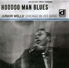 JUNIOR WELLS Junior Wells' Chicago Blues Band : Hoodoo Man Blues album cover