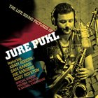 JURE PUKL The Life Sound Pictures Of Jure Pukl album cover