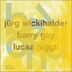 JÜRG WICKIHALDER Jurg Wickihalder, Barry Guy, Lucas Niggli : Beyond album cover