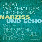 JÜRG WICKIHALDER Narziss & Echo album cover