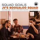 JV'S BOOGALOO SQUAD Squad Goals album cover