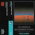 KA BAIRD Ka Baird & Muyassar Kurdi : Voice Games album cover