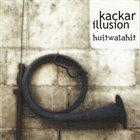 KAÇKAR ILLUSION Huitwalahit album cover