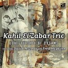 KAHIL EL'ZABAR Love Outside Of Dreams (featuring David Murray And Fred Hopkins) album cover