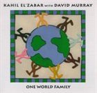 KAHIL EL'ZABAR One World Family (with David Murray) album cover