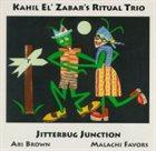 KAHIL EL'ZABAR Ritual Trio : Jitterbug Junction album cover