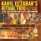 KAHIL EL'ZABAR Ritual Trio  : Live At The River East Art Center (With Special Guest Billy Bang) album cover