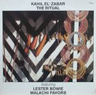 KAHIL EL'ZABAR The Ritual (featuring Lester Bowie, Malachi Favors) album cover