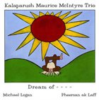 KALAPARUSHA MAURICE MCINTYRE Dream Of... album cover
